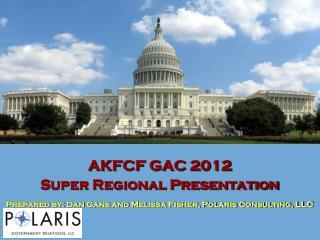 AKFCF GAC 2012  Super Regional Presentation