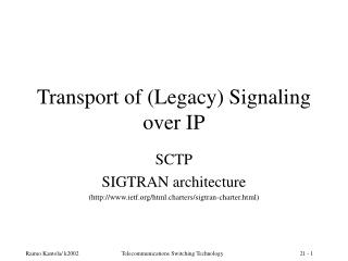 Transport of (Legacy) Signaling over IP