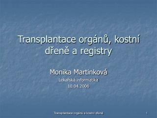 Transplantace orgánů, kostní dřeně a registry
