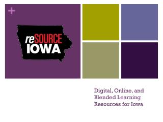 Digital, Online, and Blended Learning  Resources for Iowa