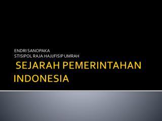 SEJARAH PEMERINTAHAN INDONESIA