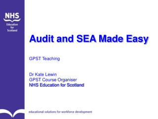 Audit and SEA Made Easy GPST Teaching Dr Kate Lewin GPST Course Organiser