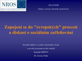"""Zapojení se do """"evropských"""" procesů a diskusí o sociálním začleňování"""