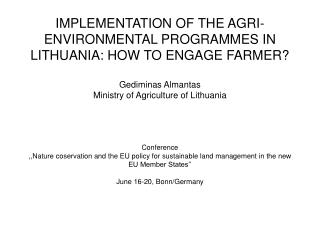 IMPLEMENTATION OF THE AGRI-ENVIRONMENTAL PROGRAMMES IN LITHUANIA