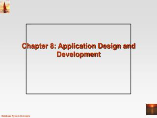 Chapter 8: Application Design and Development