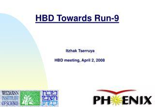 HBD Towards Run-9