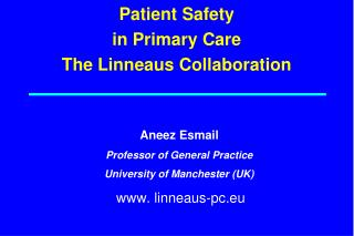 Patient Safety  in Primary Care The Linneaus Collaboration