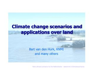 Climate change scenarios and applications over land