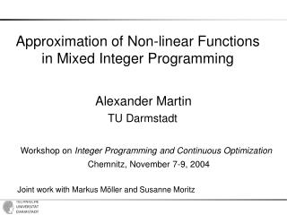Approximation of Non-linear Functions in Mixed Integer Programming