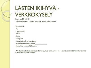 LASTEN IKIHYVÄ -VERKKOKYSELY