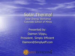Solar Thermal Solar Energy Workshop Colorado School of Mines