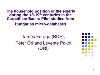 Tamás Faragó (BCE), Peter Őri and Levente Pakot (DRI)