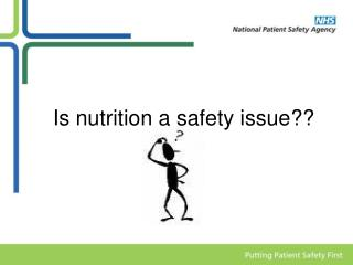 Is nutrition a safety issue??