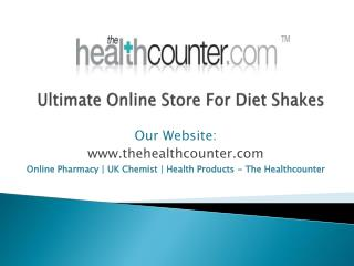 Best UK Based Online Store For Diet Shakes -TheHealthCounter