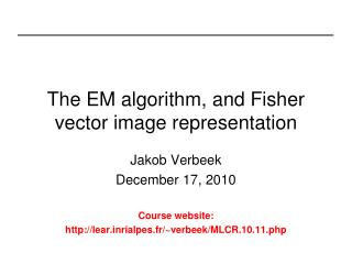 The EM algorithm, and Fisher vector image representation