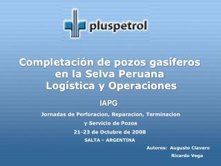 Completación  de pozos gasíferos en la Selva Peruana  Logística y Operaciones