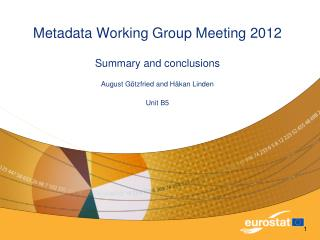 Metadata Working Group Meeting 2012   Summary and conclusions August Götzfried and Håkan Linden