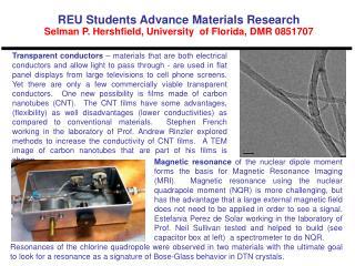 REU Students Advance Materials Research Selman P. Hershfield, University  of Florida, DMR 0851707