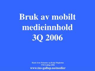 Bruk av mobilt medieinnhold 3Q 2006