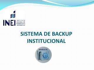 SISTEMA DE BACKUP INSTITUCIONAL