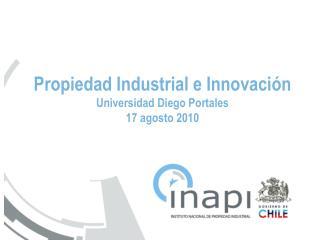 Propiedad Industrial e Innovaci�n Universidad Diego Portales  17 agosto 2010
