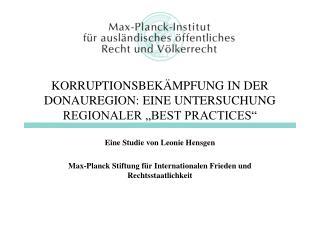 """KORRUPTIONSBEKÄMPFUNG IN DER DONAUREGION: EINE UNTERSUCHUNG REGIONALER """"BEST PRACTICES"""""""
