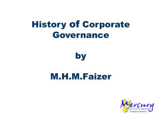 History of Corporate Governance  by  M.H.M.Faizer