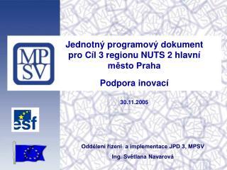 Jednotný programový dokument pro Cíl 3 regionu NUTS 2 hlavní město Praha Podpora inovací