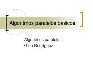 Algoritmos paralelos básicos