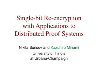 Single-bit Re-encryption  with Applications to  Distributed Proof Systems