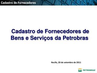 Cadastro de Fornecedores de Bens e Servi�os da Petrobras