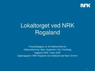 Lokaltorget ved NRK Rogaland