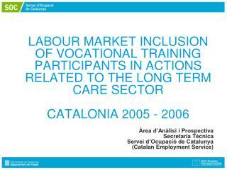 Àrea d'Anàlisi i Prospectiva Secretaria Tècnica Servei d'Ocupació de Catalunya