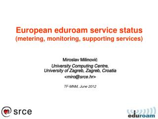 European eduroam service status (metering, monitoring, supporting services)