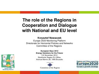 The role of the Regions in  Cooperation and Dialogue  with National and EU level