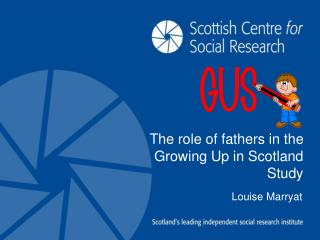 The role of fathers in the Growing Up in Scotland Study