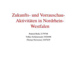 Zukunfts- und Vorrauschau-Aktivit�ten in Nordrhein-Westfalen Patrick Ro�a 2179768