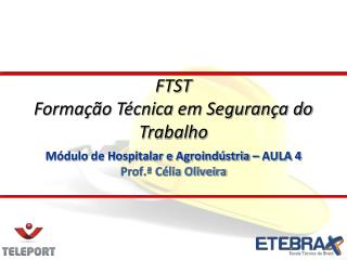 Módulo de Hospitalar e Agroindústria – AULA 4 Prof.ª Célia Oliveira