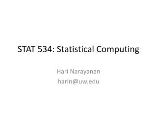 STAT 534: Statistical Computing