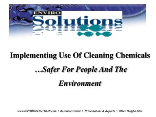 Implementing Use Of Cleaning Chemicals  … Safer For People And The Environment