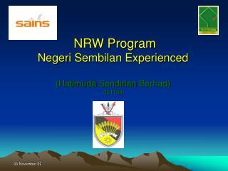 NRW Program Negeri  Sembilan Experienced ( Hatimuda Sendirian Berhad ) 031109