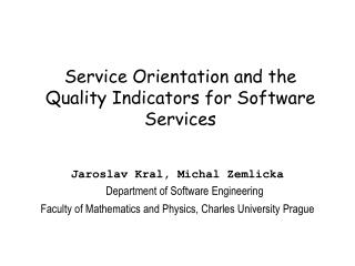 Service Orientation and the Quality Indicators for Software Services