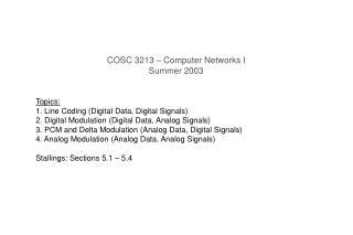 COSC 3213  –  Computer Networks I Summer 2003 Topics: