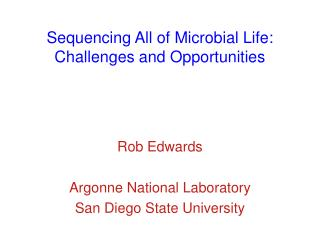 Sequencing All of Microbial Life: Challenges and Opportunities