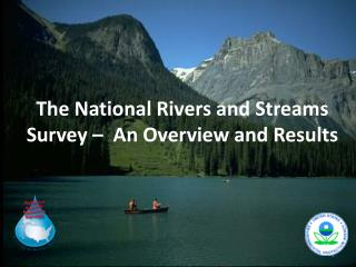 The National  Rivers and Streams Survey  –  An  Overview and Results