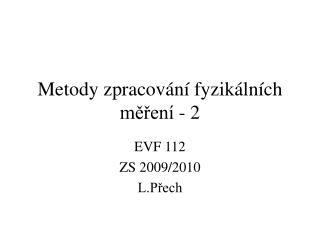 Metod y zpracování fyzikálních měření  - 2