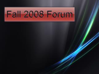 Fall 2008 Forum