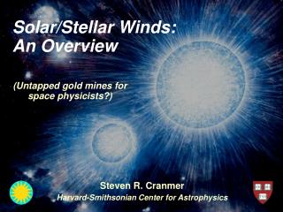 Solar/Stellar Winds: An Overview