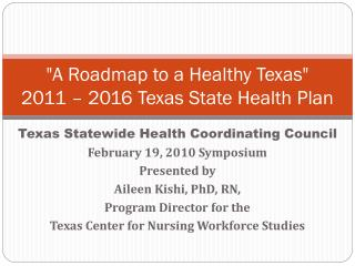 """A Roadmap to a Healthy Texas"" 2011 – 2016 Texas State Health Plan"