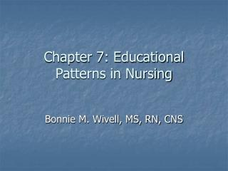 Chapter 7: Educational Patterns in Nursing